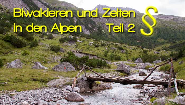 [:de]Biwakieren und Zelten in den Alpen Teil - 2 - Rechtliche Informationen[:en]Bivouac and tents in the austrian and german Alps -part 2- Legal Information[:]