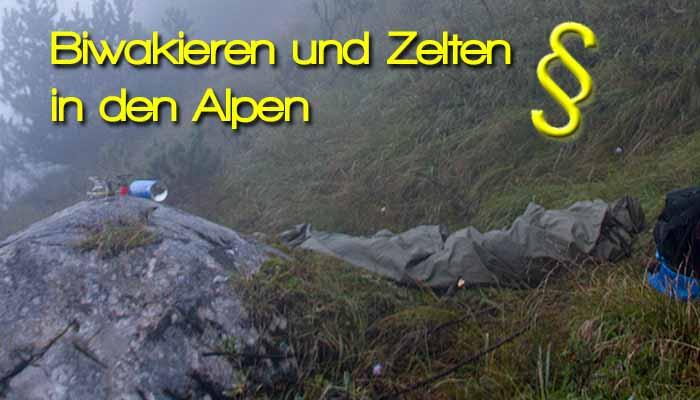 Biwakieren und Zelten in den Alpen Deutschland Österreich Italien - Biwakieren und Zelten in den Alpen - Wild campen- Rechtliche Informationen