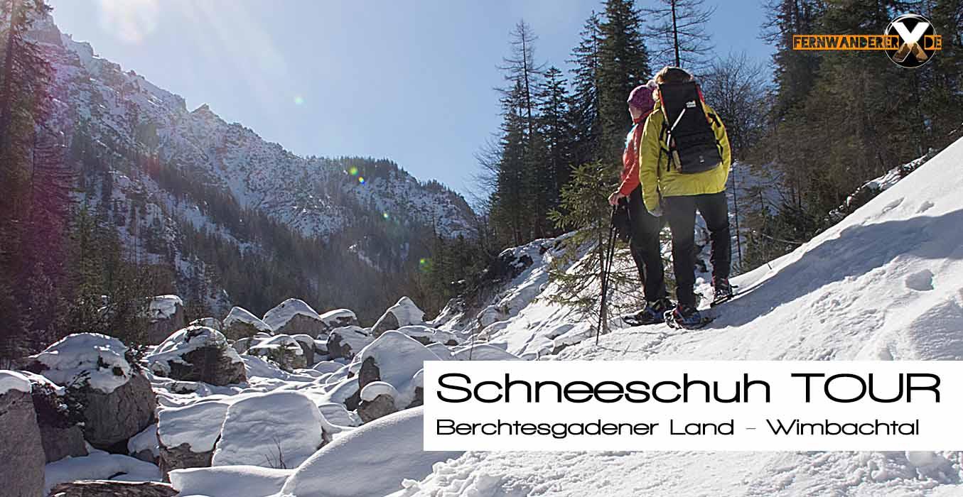 d8c2b72b8d27e9 Schneeschuhtour – Berchtesgadener Land – Wimbachgries – FernwandererX.de