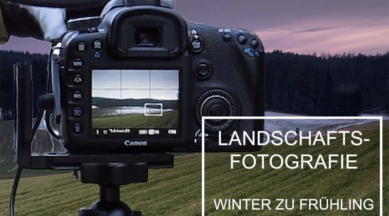 Lanschaftsfotografie Tipps und Tricks Winter zu Frühling Fotogrrafieren 800x445 - landscape Photography Winter to spring photography and the philosophy of photography