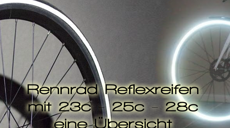 Rennradreifen mit Reflex uebersicht Road bike tires with reflection rim 800x445 - Road bike Tires with Reflection