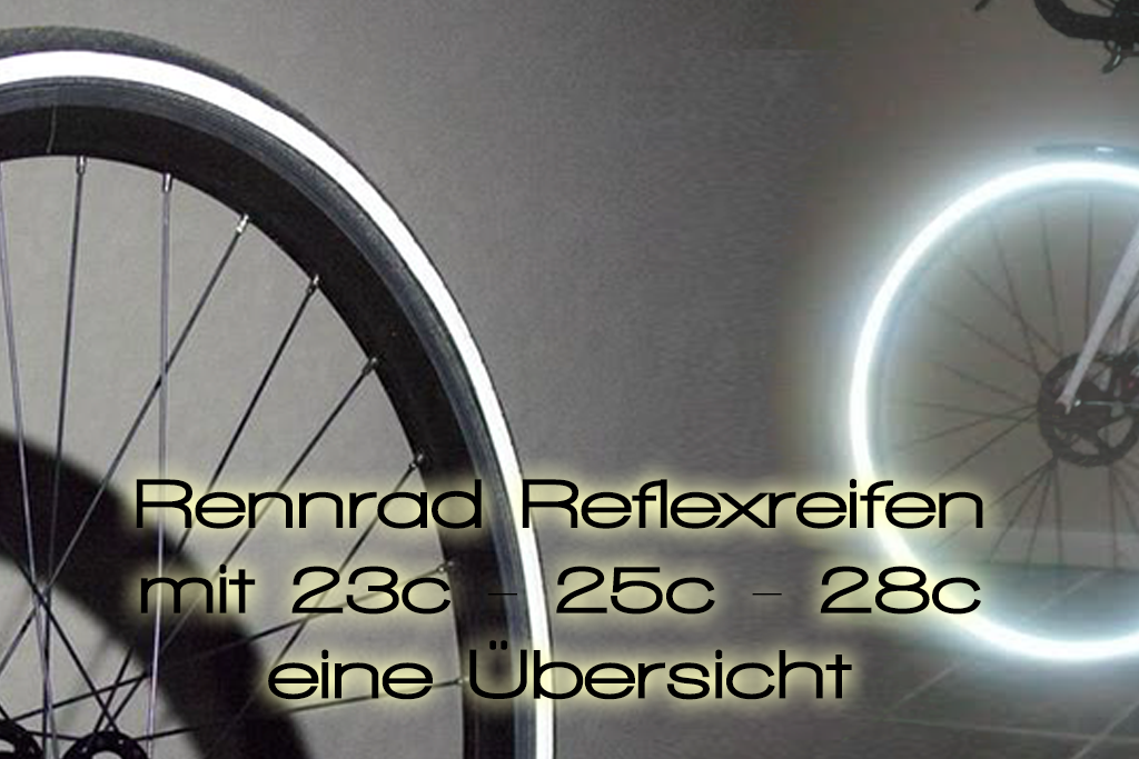 Rennradreifen mit Reflex uebersicht Road bike tires with reflection rim - Road bike Tires with Reflection