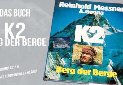 K2 Berg der Berge-die Tagebücher der K2 Besteigung_R. Messner und A. Gogna_Buchrezension
