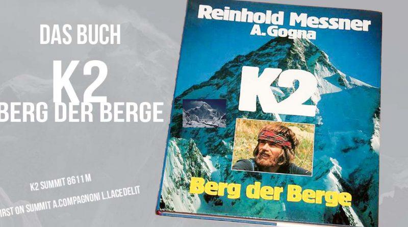 Reinhold Messner buchrezesion k2 Berg der Berge alessio gogna 800x445 - K2 Berg der Berge-die Tagebücher der K2 Besteigung_R. Messner und A. Gogna_Buchrezension
