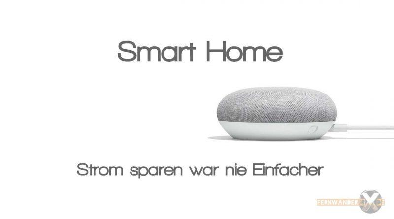 Smart Home Google Home Alexa Strom sparen und Effizienz Sinnvoll was ist moeglich 800x445 - Smart Home- Einfach Geldsparen mit Google Home und Alexa