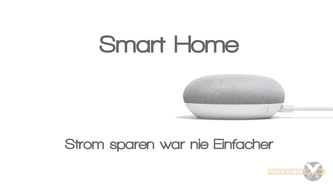 [:de]Smart Home- Einfach Geldsparen mit Google Home und Alexa [:en]Smart Home Simply save money with Google Home and Alexa[:]